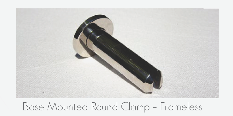 Base Mounted Round Clamp - Frameless