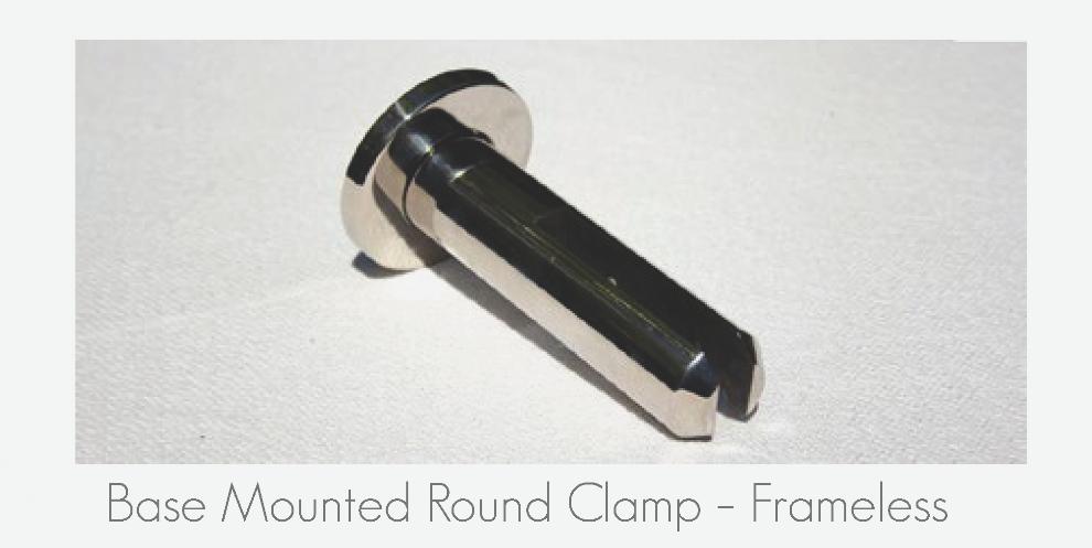 Base Mounted Round Clamp - Frameless