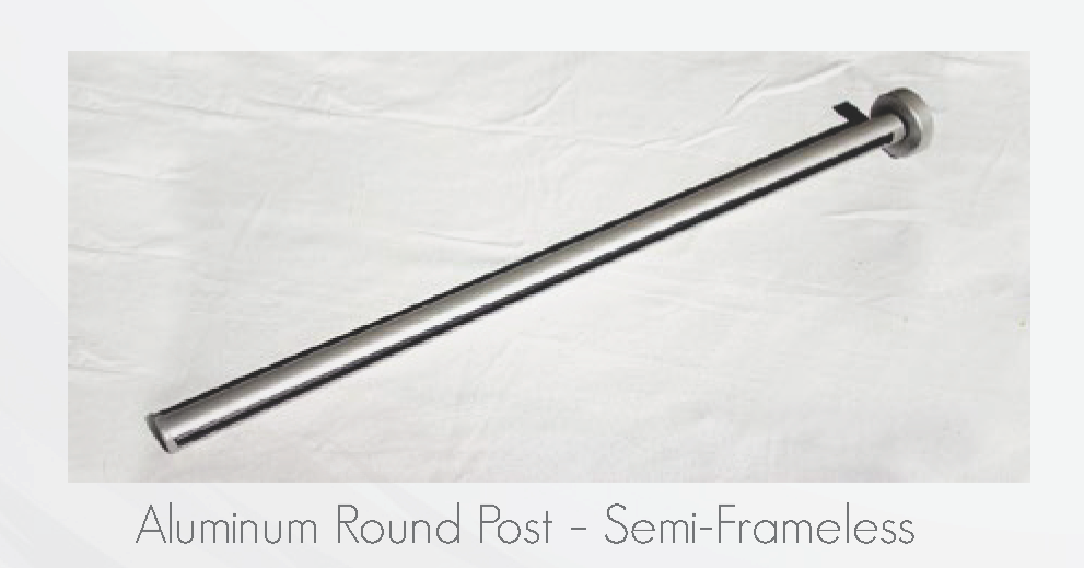Aluminum Round Post - Semi Frameless