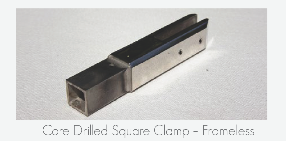 Core Drilled Square Clamp - Frameless